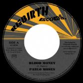 Pablo Moses - Blood Money / version (Rebirth Records / Onlyroots) EU 7""